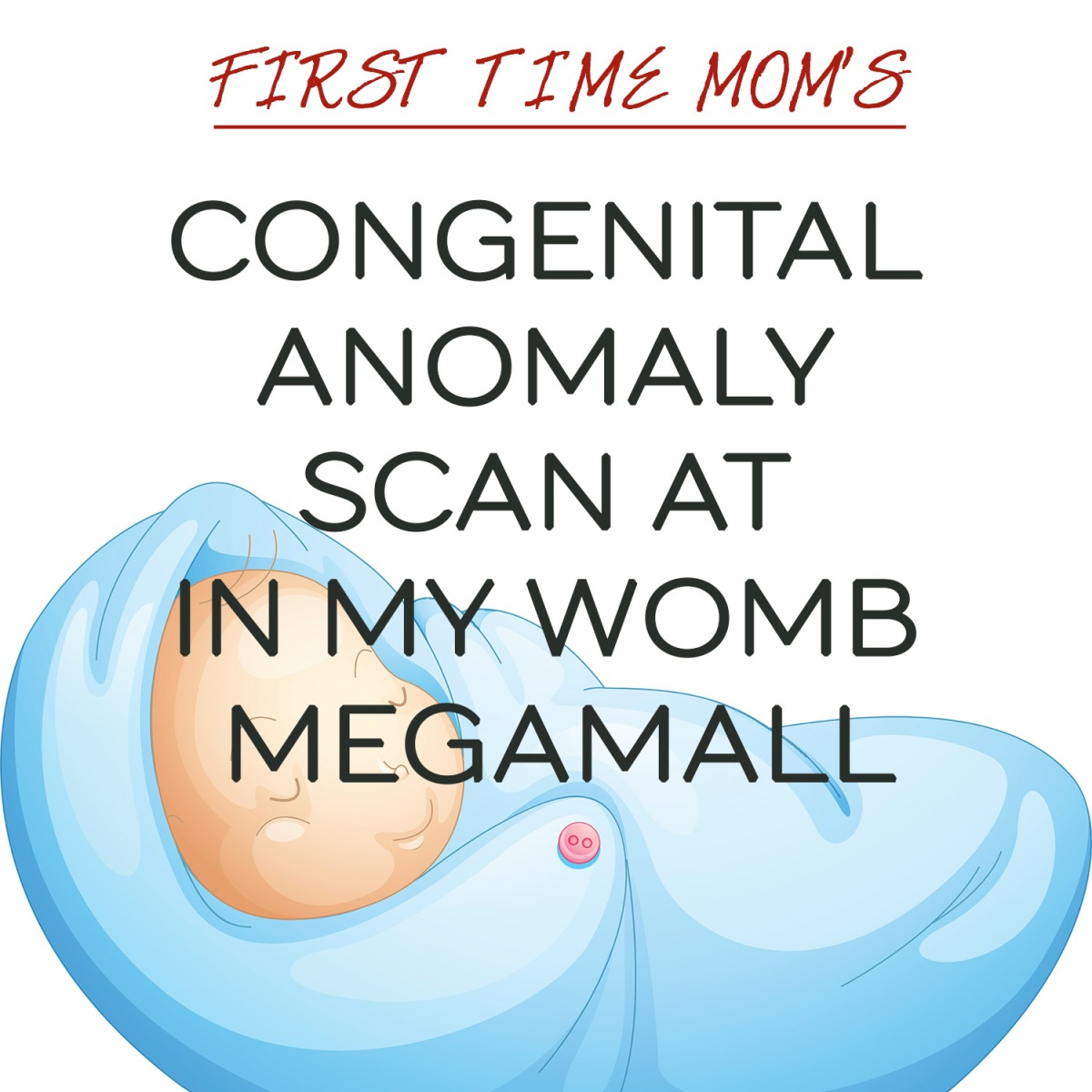 Congenital Anomaly Scan at In My Womb Megamall