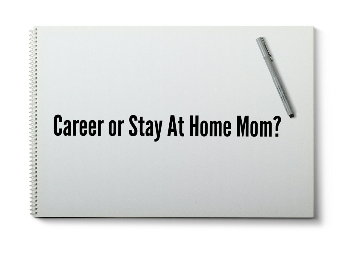 Career or Stay-at-Home Mom?