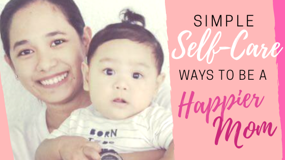 Simple Self Care Ways To Be A Happier Mom (www.tribobot.com)