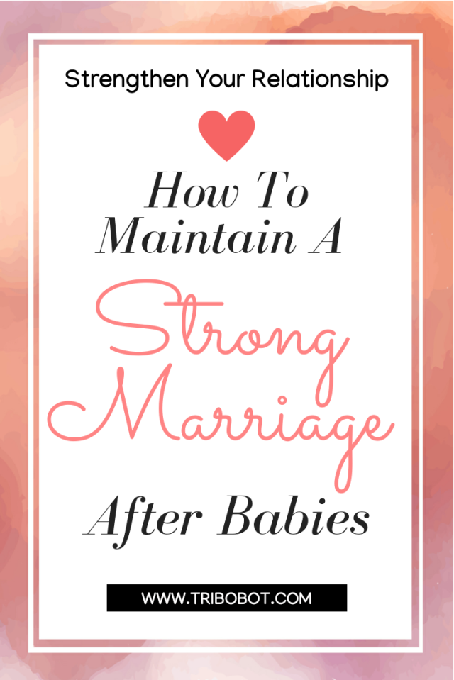 How To Maintain A Strong Marriage After Babies? (www.tribobot.com)