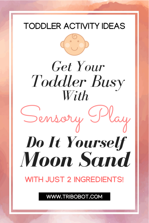 Get Your Toddler Busy With Sensory Play Using Do It Yourself Moon Sand (www.tribobot.com)