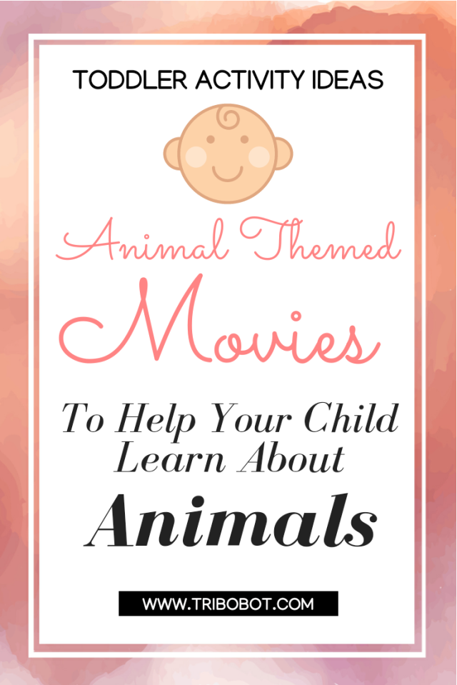Screen Time: Animal Themed Movies To Help Your Child Learn About Animals (www.tribobot.com)