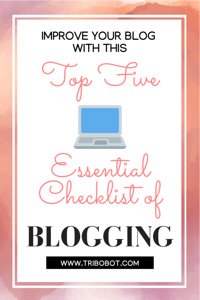 My Top Blogging Tips From 5 Years Of Blogging | www.tribobot.com